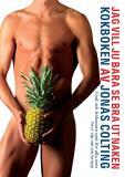 Cover for Jag vill ju bara se bra ut naken-kokboken