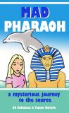 Cover for Mad pharaoh: A mysterious journey to the source