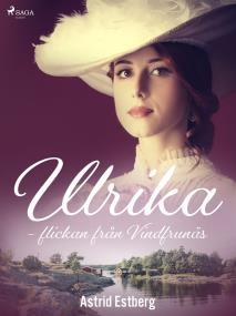Cover for Ulrika - flickan från Vindfrunäs