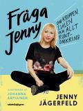 Cover for Fråga Jenny : om kroppen, själen och allt runtomkring