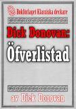 Cover for Dick Donovan: Öfverlistad. Ett minne. Återutgivning av text från 1904