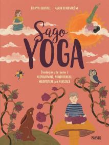 Cover for Sagoyoga : övningar för barn i nedvarvning, mindfulness, meditation och massage