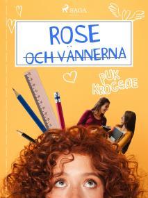 Cover for Rose 1: Rose och vännerna