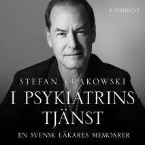 Cover for I psykiatrins tjänst: En svensk läkares memoarer
