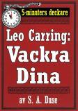 Cover for 5-minuters deckare. Leo Carring: Vackra Dina. Detektivhistoria. Återutgivning av text från 1926