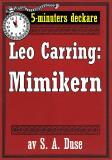 Cover for 5-minuters deckare. Leo Carring: Mimikern. Detektivhistoria. Återutgivning av text från 1931