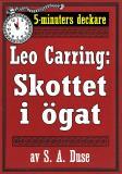 Cover for 5-minuters deckare. Leo Carring: Skottet i ögat. Återutgivning av text från 1921