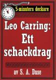 Cover for 5-minuters deckare. Leo Carring: Ett schackdrag. Detektivhistoria. Återutgivning av text från 1931