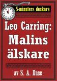 Cover for 5-minuters deckare. Leo Carring: Malins älskare. Detektivhistoria. Återutgivning av text från 1918