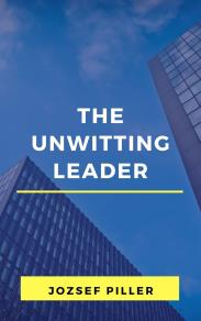 Cover for The unwitting leader