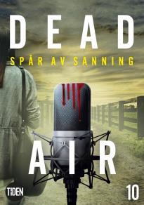 Cover for Dead Air S1A10 Spår av sanning