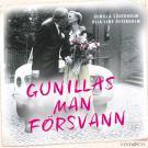 Cover for Gunillas man försvann: En sann historia