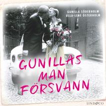 Cover for Gunillas man försvann: En sann historia