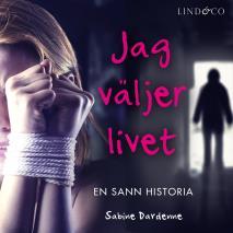 Cover for Jag väljer livet: En sann historia