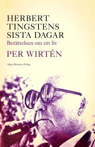 Cover for Herbert Tingstens sista dagar  : Berättelsen om ett liv