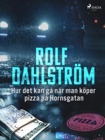 Cover for Hur det kan gå när man köper pizza på Hornsgatan