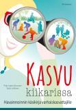 Cover for Kasvu kiikarissa : Havainnoinnin käsikirja varhaiskasvattajille