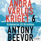 Cover for Andra världskriget, del 6. Ardennerna till Hiroshima