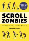 Cover for Scrollzombies : hur beroendet av sociala medier styr våra liv