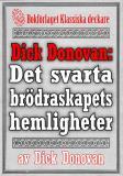 Cover for Dick Donovan: Det svarta brödraskapets hemligheter. Återutgivning av text från 1895