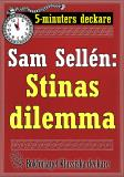 Cover for 5-minuters deckare. Sam Sellén: Stinas dilemma. En historia. Återutgivning av text från 1913