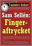 Cover for 5-minuters deckare. Sam Sellén: Fingeraftrycket. Återutgivning av text från 1913