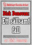 Cover for Dick Donovan: Ett sällsamt fall. Återutgivning av text från 1904