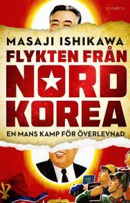 Cover for Flykten från Nordkorea - En mans kamp för överlevnad
