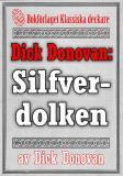 Cover for Dick Donovan: Silfverdolken. Återutgivning av text från 1895