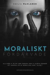 Cover for Moraliskt fördärvade