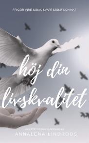 Cover for Höj din livskvalité - Frigör inre ilska, svartsjuka och hat