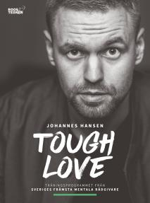 Cover for Tough Love : Det mentala träningsprogrammet som maximerar din potential