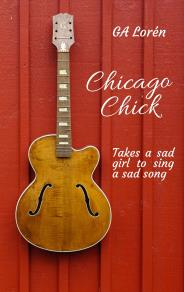 Cover for Chicago Chick: Takes a sad girl to sing a sad song