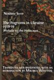 Cover for The Pogroms in Ukraine, 1918-19: Prelude to the Holocaust