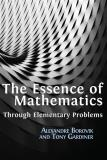 Cover for The Essence of Mathematics Through Elementary Problems