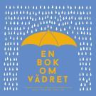 Cover for En bok om vädret : från antarktisk kyla till ökenhetta