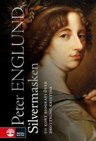 Cover for Silvermasken : En kort biografi över drottning Kristina
