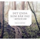 Cover for DET ENDA SOM BÄR DIG