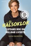 Cover for Bli hälsoklok : Lofsans bok om hållbar livsstil