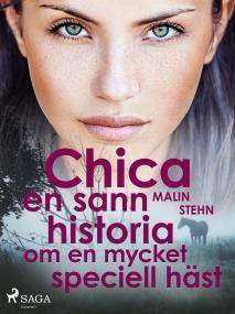 Cover for Chica: en sann historia om en mycket speciell häst