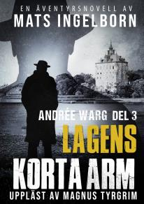 Cover for Lagens korta arm - Andrée Warg Del 3
