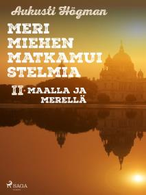 Cover for Merimiehen matkamuistelmia II maalla ja merellä.