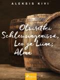 Cover for Olviretki Schleusingenissä, Leo ja Liina; Alma