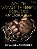 Cover for Orjien vapauttaminen Pohjois-Amerikassa