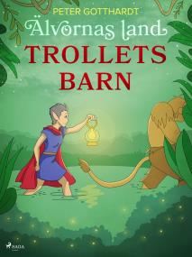 Cover for Älvornas land 4: Trollets barn