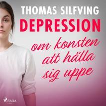 Cover for Depression: om konsten att hålla sig uppe