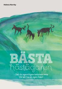 Cover for Bästa hästägaren: Det du egentligen behöver veta för att ha en egen häst