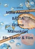 Cover for Mina Absolut BÄSTA Drama Manuskript För Teater & Film