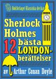 Cover for Sherlock Holmes-samling: Bästa London-skildringarna. Antologi med 12 berättelser
