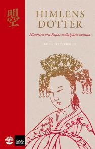 Cover for Himlens dotter : Historien om Kinas mäktigaste kvinna
